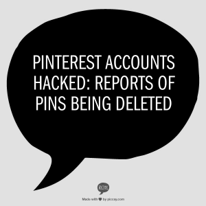 Pinterest Accounts Hacked: Reports of Pins Being Deleted