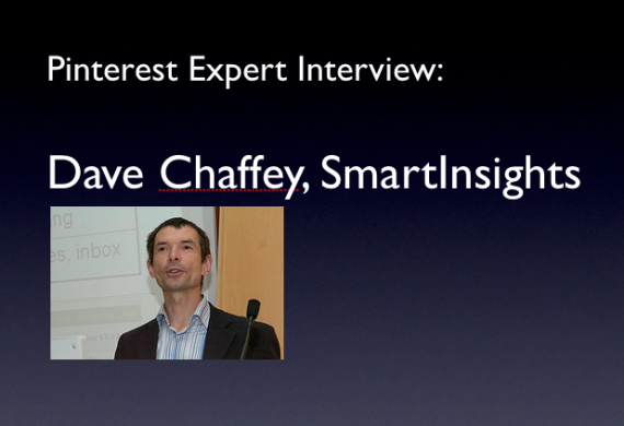 Pinterest Expert Interview: Dave Chaffey of SmartInsights