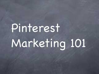 Pinterest Marketing 101